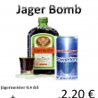 AKCIA ! ! ! Jager Bomb drink = 2,20 €